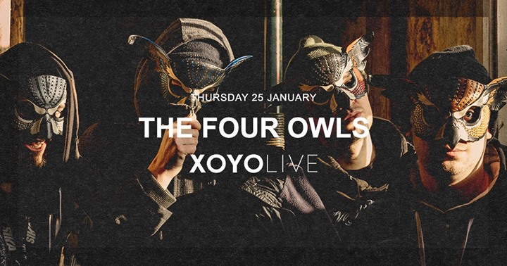 XOYO Live: The Four Owls