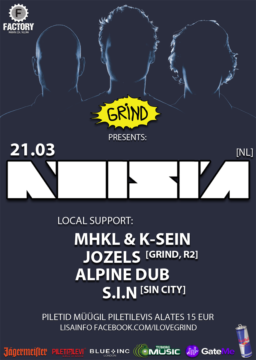 GRIND PRESENTS: NOISIA [NL] @ FACTORY 21.03